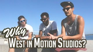 Why West in Motion Studios?