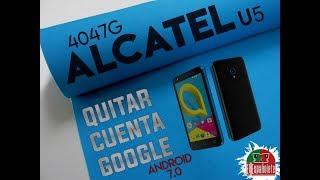 QUITAR CUENTA GOOGLE ALCATEL U5 4047G - FRP - BYPASS SIN PC