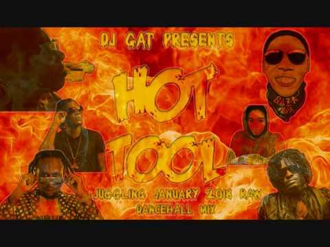 JANUARY  2018 DANCEHALL MIX DJ GAT HOT TOOL JUGGLING  [RAW ] FT VYBZ KARTEL/BUSY SIGNAL/MASICKA