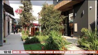 Arles : de grandes enseignes débarquent avec l'ouverture de Shopping Promenade