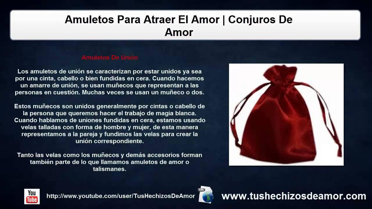 Amuletos para atraer el amor conjuros de amor youtube - Para atraer la suerte ...