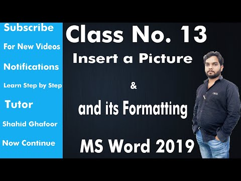 13 Insert a Picture and Its Formatting for | Beginners | MS Word 2019 | by | Shahid Ghafoor Hold |