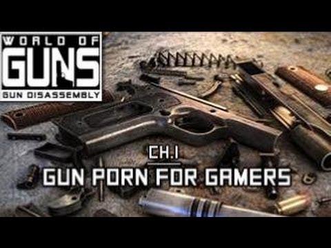 World of Guns: Gun Disassembly - Ch.1 - GUN PORN FOR GAMERS