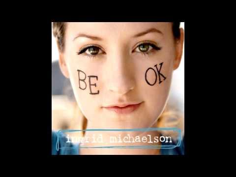 Be Ok - Ingrid Michaelson