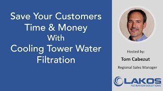Save Your Customers Time & Money with Cooling Tower Filtration