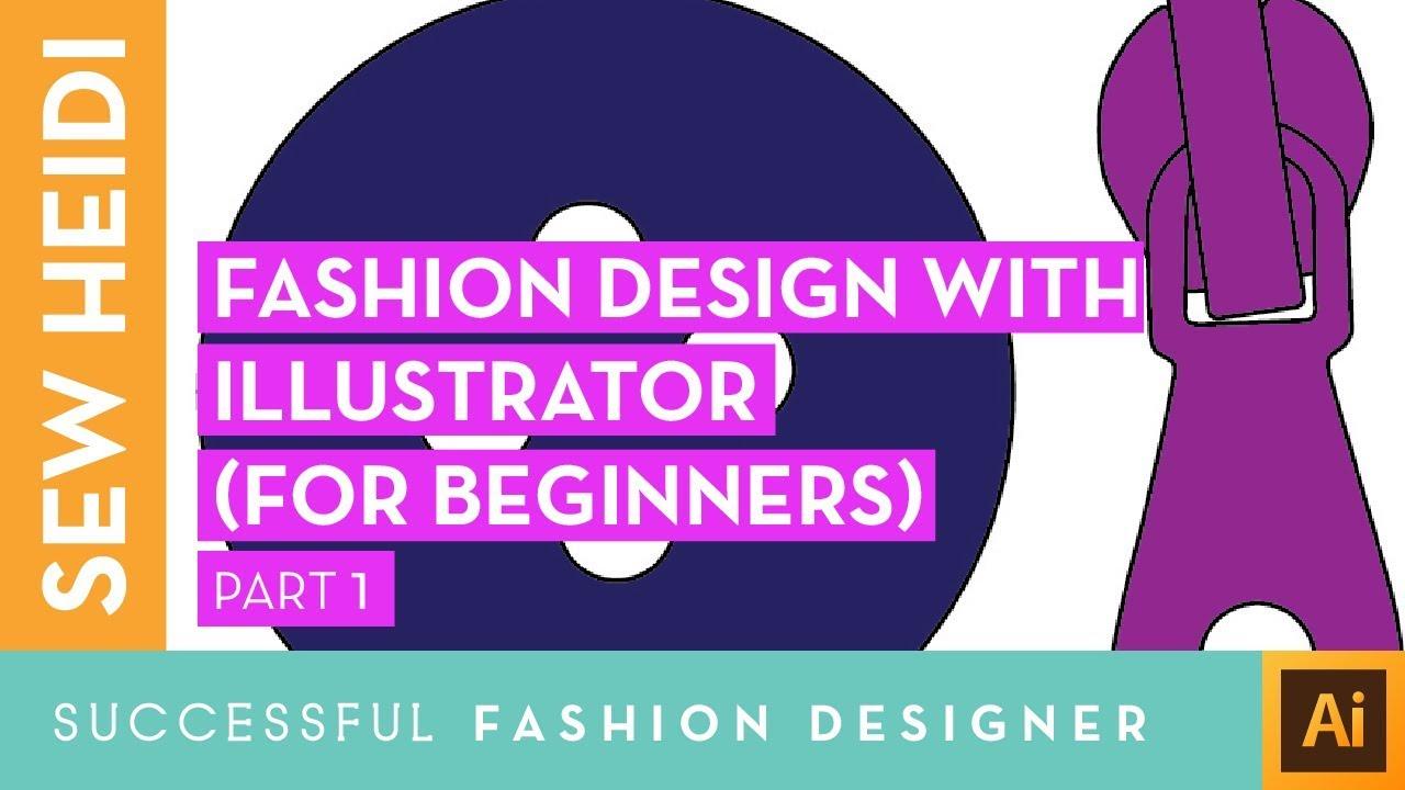 Adobe Illustrator Tutorial For Fashion Design Beginners Part 1 Youtube
