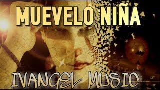MUÉVELO NIÑA - IVANGEL MUSIC - DANCEHALL 2018