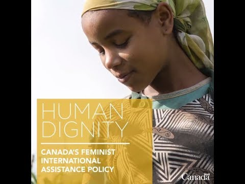 Canada's Feminist International Assistance Policy – HUMAN DIGNITY