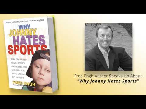 "Fred Engh Author Speaks Up About ""Why Johnny Hates Sports"""