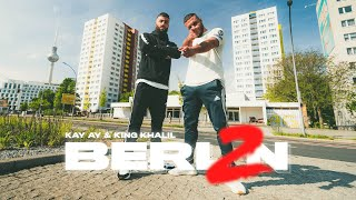 KAY AY & KING KHALIL - BERLIN 2 (Prod By ISY BEATZ & C55)