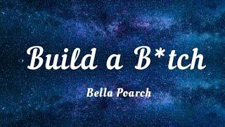 Bella Poarch ~ Build a B*tch ( lyrics )
