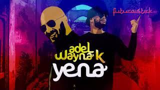 [RAI REMIX 2018] Adel Wayna K - Yena (Original Song From Choubène)