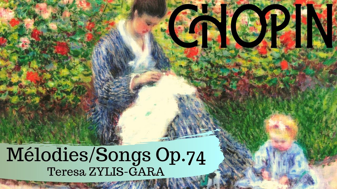 Chopin - Lieder, Songs of Love Op.74 + Presentation (Century's recording : Teresa Zylis-Gara)