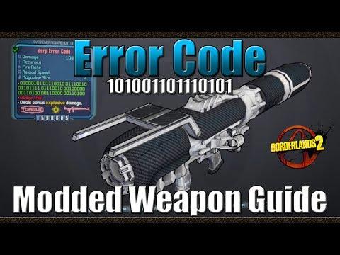 Borderlands 2   Error Code   101001101110101   Modded Weapon Guide
