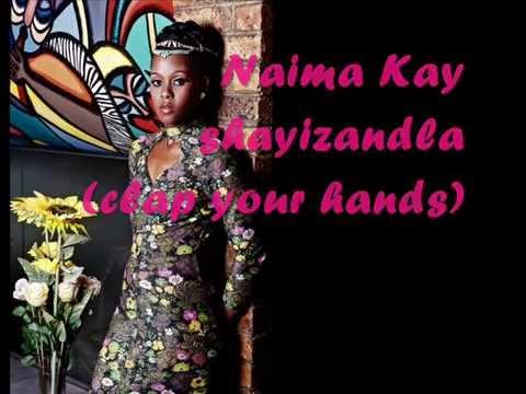 Naima Kay - shayizandla (clap your hands) English lyrics