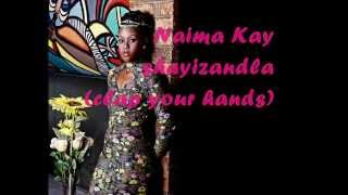 Naima Kay - shayizandla (clap your hands) English lyrics