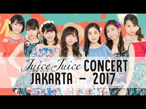 Juice=Juice Live Around 2017 World Tour Jakarta Highlight
