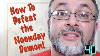 Daily Vlog #208 Acedia: Defeating the Noonday Demon (60sSSS)