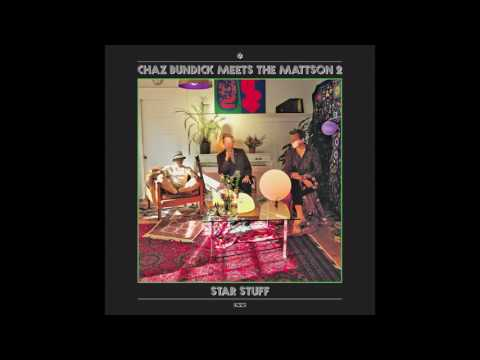 Chaz Bundick Meets The Mattson 2  Star Stuff audio only