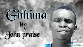 John Praise Waweru - Githima (Official Video) sms SKIZA 7246983 to 811