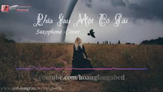 QSĐ] Phía Sau Một Cô Gái (Saxophone) cover