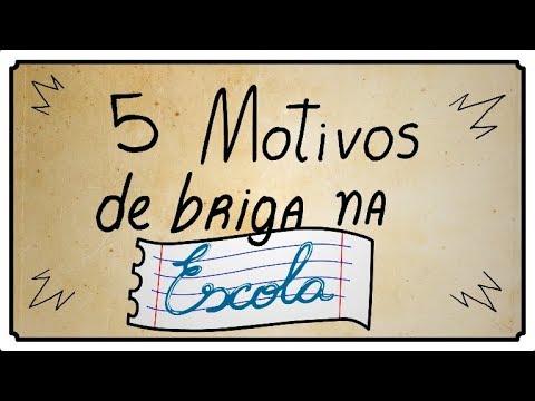 5 MOTIVOS DE BRIGA NA ESCOLA