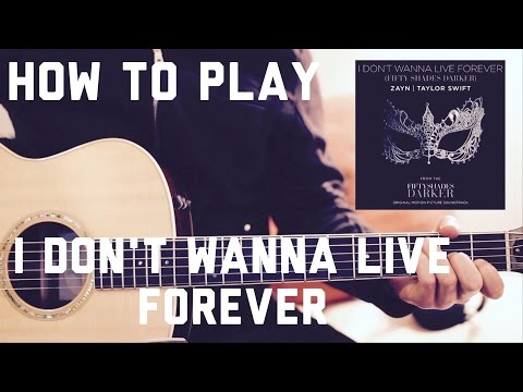 ZAYN & Taylor Swift - I Don't Wanna Live Forever - Guitar Lesson (Chords and Strumming)