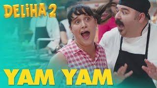 Deliha 2 – Yam Yam