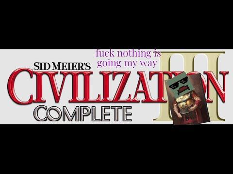 Sid Meier's Civilization III / fuck  nothing is going my way |