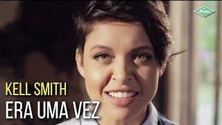 Kell Smith - Era Uma Vez (Videoclipe Oficial)