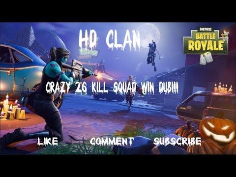 Crazy 26 Kill Squad Game Fortnite Battle Royale Youtube Fortnite
