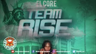 El Core - Team Rise - March 2019