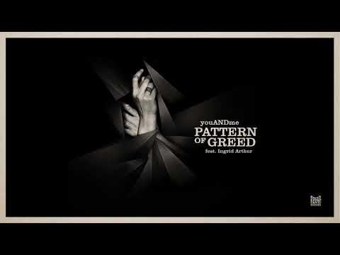 youANDme: Pattern Of Greed feat. Ingrid Arthur
