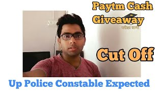 Up Police Constable Expected Final Cut Off 2018 | UPP | Paytm Cash Giveaway