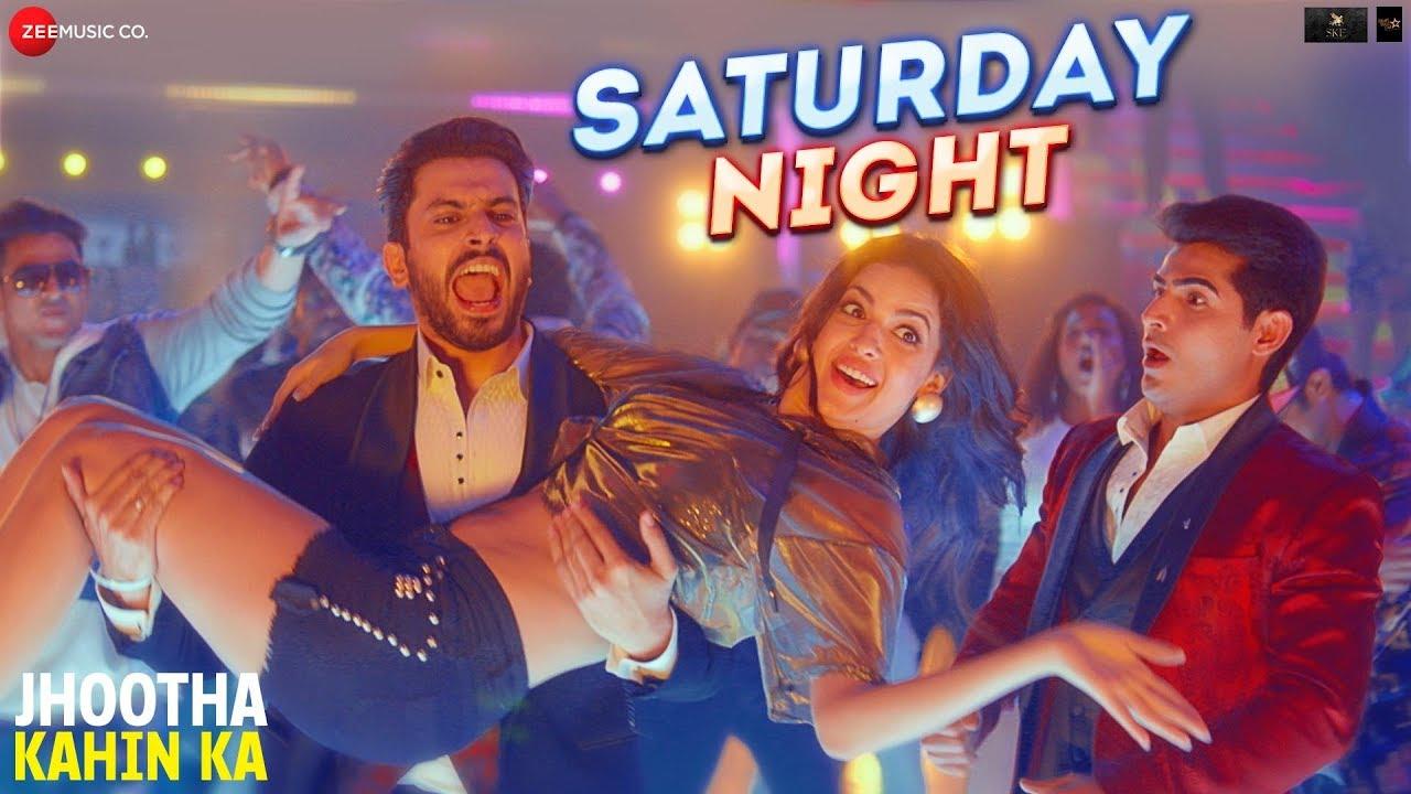 Jhootha Kahin Ka | Song - Saturday Night
