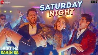 Saturday Night - Jhootha Kahin Ka| Sunny S, Omkar K, Natasha S |Neeraj S | Amjad Nadeem Aamir| Enbee