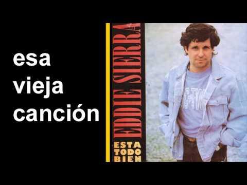Eddie Sierra - Esa vieja canción