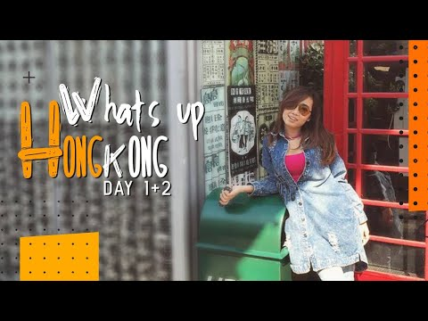 What's up hong kong // Day 1+2