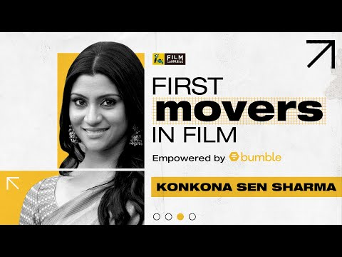 Konkona Sen Sharma | First Movers In Film | Bumble India | Film Companion