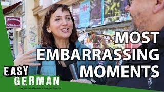 Your Most Embarrassing Moment | Easy German 285