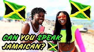 CAN YOU SPEAK JAMAICAN?