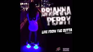 Brianna Perry Live From The Gutter Freestyle Audio