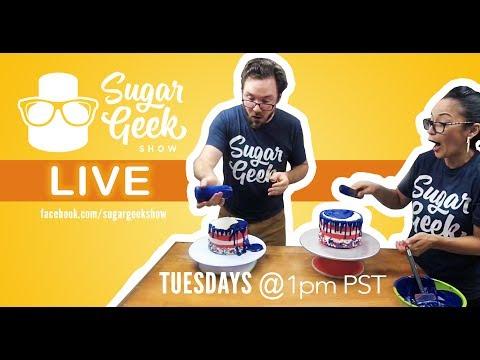 Sugar Geek Show LIVE   Episode 3