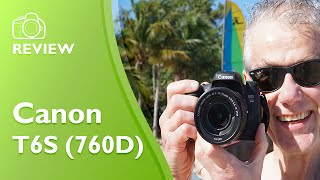 Canon Rebel T6S (760D) hands-on field test and detailed review