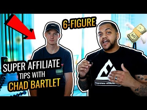 Affiliate Marketing Tips From Super Affiliate Chad Bartlett
