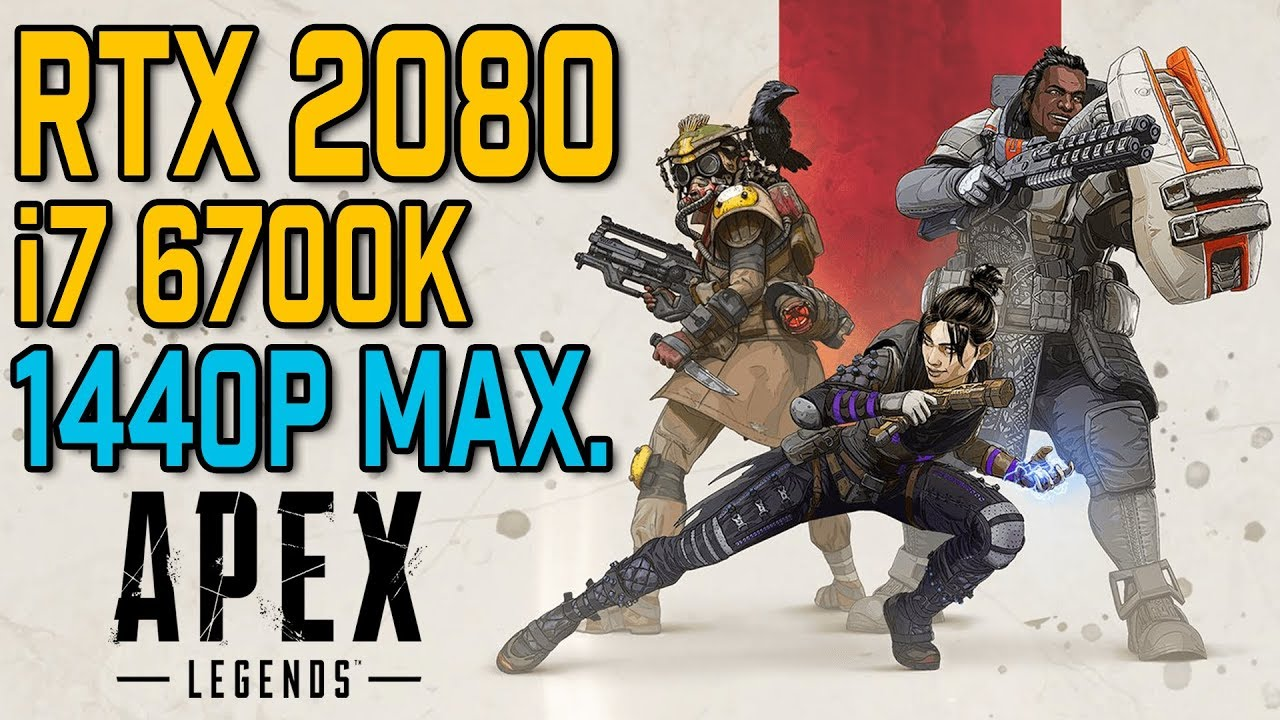 Apex Legends | RTX 2080 & i7 6700K | 1440p Benchmark | Max  Settings