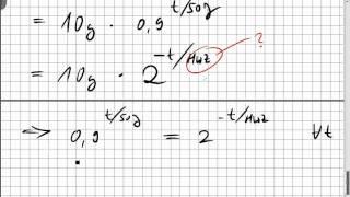 10A.4 radioaktiver Zerfall, Halbwertszeit, Exponentialfunktion schätzen, Logarithmengesetze