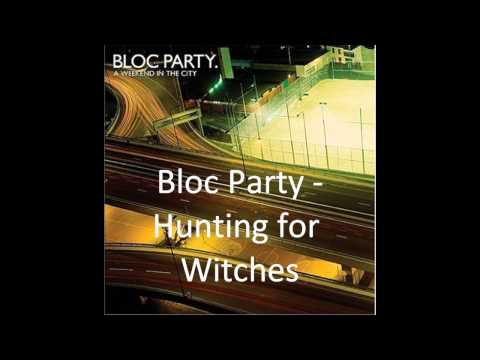 Bloc Party  Hunting for Witches