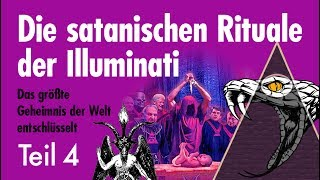 Die satanischen Rituale der Illuminati - Folge 4
