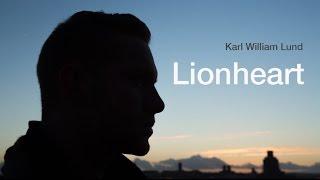 Karl William Lund - Lionheart (Official Music Video)